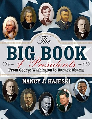 The Big Book of Presidents From George Washington to Barack Obama