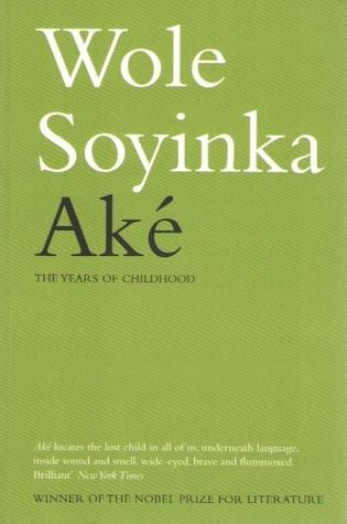 Aké: The Years of Childhood by Wole Soyinka