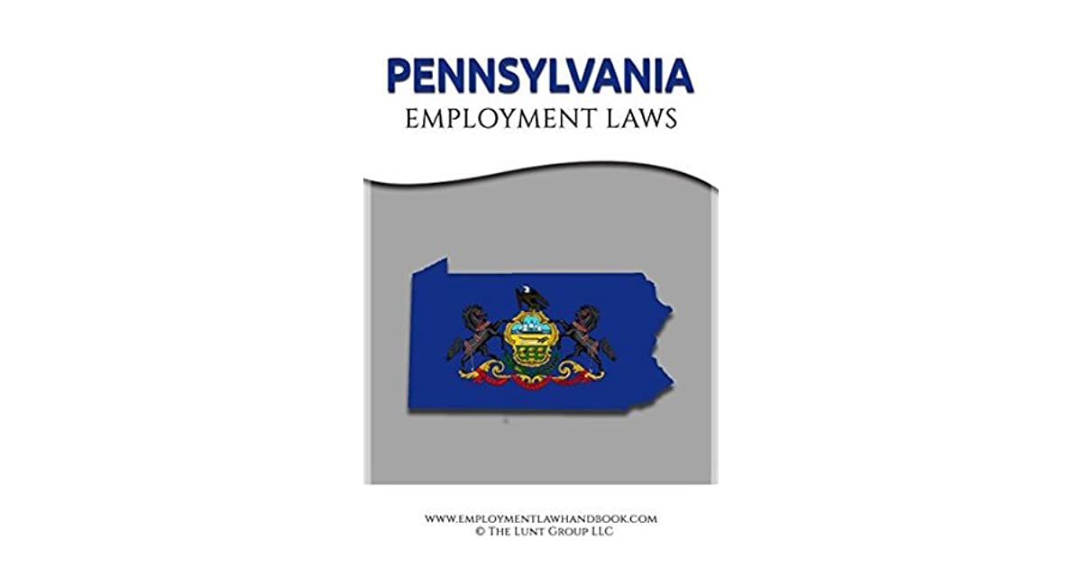 Pennsylvania Employment Laws by Drew Lunt