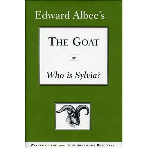 The Goat, or Who is Sylvia? by Edward Albee
