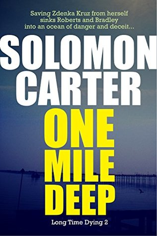 One Mile Deep (Long Time Dying, #2)