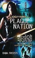 Plague Nation: An Ashley Parker Novel