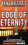 Edge of Eternity: by Ken Follett (The Century Trilogy Book 3) Snapshot Summary Companion Book