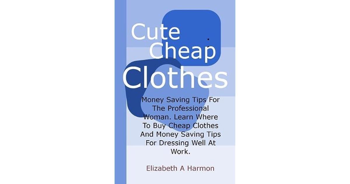Cute Cheap Clothes By Elizabeth Harmon