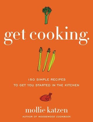 Get Cooking 150 Simple Recipes to Get You Started in the Kitchen