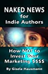 Naked News for Indie Authors by Gisela Hausmann