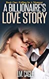 A Billionaire's Love Story, Book One: Falling In A Moment