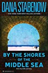 By the Shores of the Middle Sea (Silk and Song Trilogy, #2)