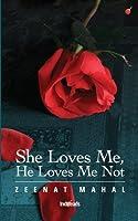 She Loves Me, He Loves Me Not