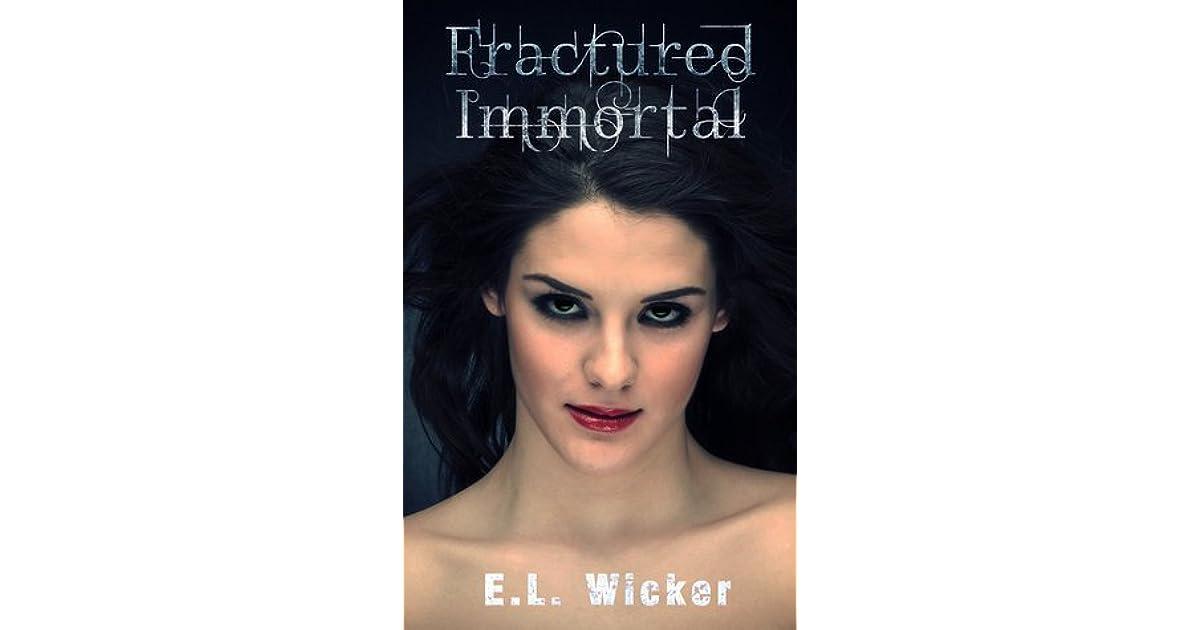 Fractured Immortal By El Wicker