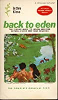 Back to Eden: American Herbs for Pleasure and Health: Natural Nutrition with Recipes and Instruction for Living the Edenic Life