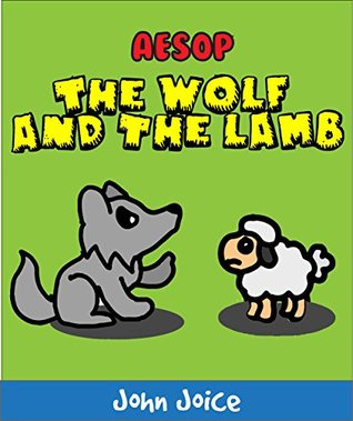 Aesop's The Wolf and the Lamb - A book for kids: A short aesop's fable book for small children and early readers | Kids Books - Bedtime Stories For Kids - Children's Books - Free Stories