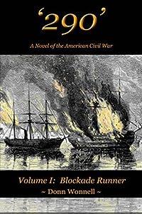 '290': A Novel of the American Civil War (Volume I: Blockade Runner Book 1)