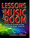 Lessons From the Music Room: A How-To Guide for the Beginning Music Teacher