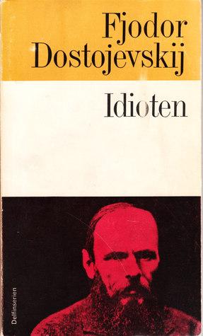 Idioten by Fyodor Dostoyevsky