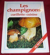 Les champignons - cueillette - cuisine