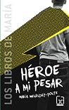 Héroe a mi pesar (Nunca seré tu héroe, #2)
