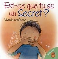 EST-CE QUE TU AS UN SECRET?