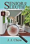 Seniors Sleuth (Winston Wong Cozy Mystery, #1)