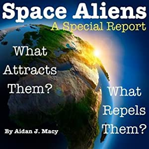 Space Aliens: What Attracts Them? What Repels Them?