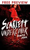 Scarlett Undercover-- FREE PREVIEW EDITION (First 4 Chapters)