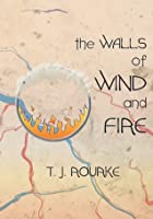 The Walls of Wind and Fire