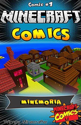 Minecraft Comics:The Legend of Steva: Steva's Quest to Defeat Minecraft Creepers in Minemoria PT.1 FREE Bonus Inside! (Minecraft comics, minecraft cartoons, ... steve) (Unofficial Minecraft Comic Books)