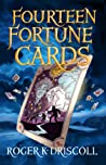 Fourteen Fortune Cards by Roger K. Driscoll