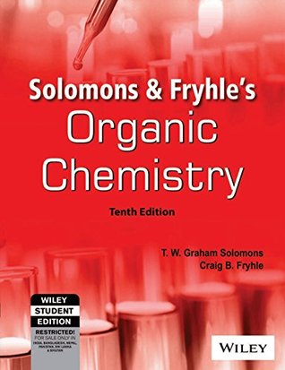 Organic Chemistry by T W  Graham Solomons