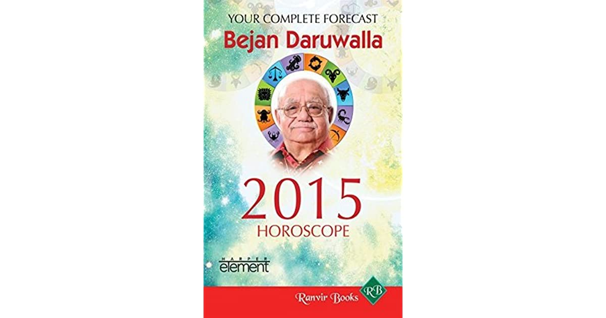 Your Complete Forecast 2015 Horoscope - Bejan Daruwala