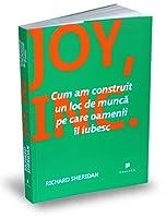 Joy, Inc.: Cum am construit un loc de muncă pe care oamenii îl iubesc