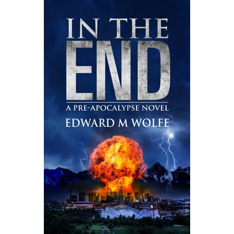 In The End By Edward M Wolfe
