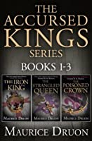 The Accursed Kings Series: The Iron King / The Strangled Queen / The Poisoned Crown (The Accursed Kings #1-3)