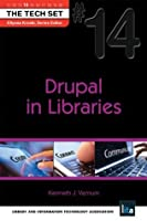 Drupal in Libraries (THE TECH SET® Book 14)