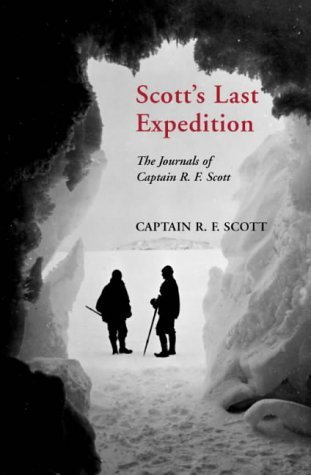 Scott's Last Expedition: The Journals of Captain R.F.Scott