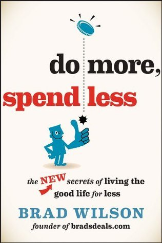 Do-More-Spend-Less-The-New-Secrets-of-Living-the-Good-Life-for-Less