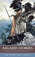 Asgard Stories - Tales from Norse Mythology (Illustrated)