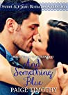 And Something Blue by Paige Timothy