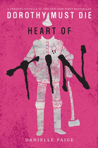 Heart of Tin (Dorothy Must Die, #0.4)