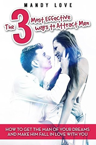 Sex The 3 Irresistible Qualities Men Want In A Woman How To Get