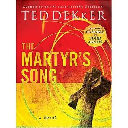 The Martyrs Song The Martyrs Song Series Book 1 By Ted Dekker