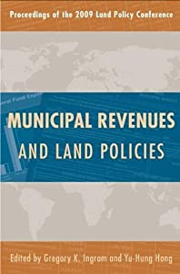 Municipal Revenues and Land Policies (Land Policy Series Book 4)