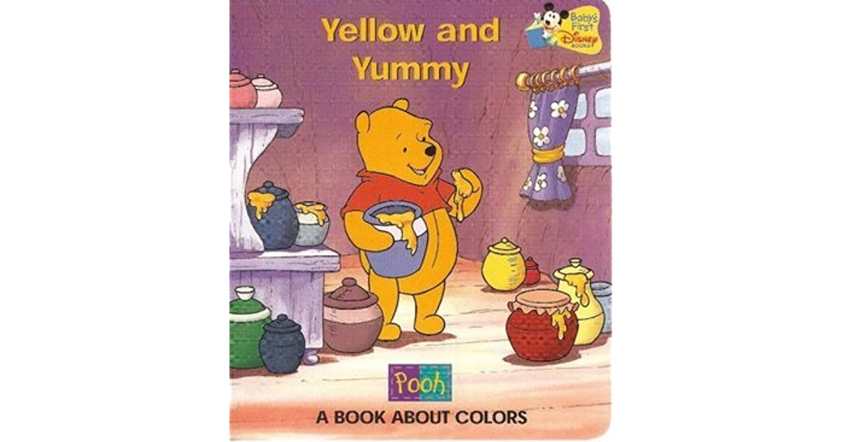 Yellow and Yummy: A Book About Colors (Pooh) by Walt Disney Company