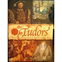 The Tudors: The Kings and Queens of England's Golden Age