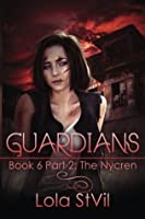 Guardians: The Nycren (Guardians, #6 part 2 of 2)