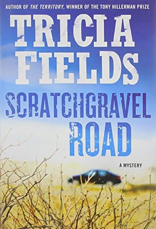 Scratchgravel Road (Josie Gray Mysteries, #2) Tricia Fields