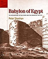 Babylon of Egypt: The Archaeology of Old Cairo and the Origins of the City (American Research Center in Egypt Conservation)