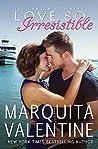 Love So Irresistible by Marquita Valentine
