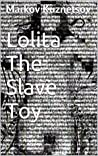 Lolita The Slave Toy: Based on a true story
