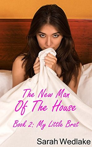 The New Man of the House: My Little Brat (Book 2) (Taboo Fantasies)